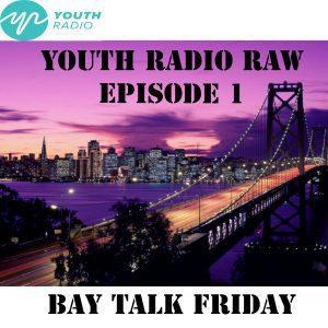 Bay-Talk-Friday-Episode-1