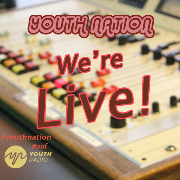Youth  Radio Raw: Youth Nation Episode 2