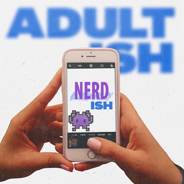 Adult ISH: Nerd ISH