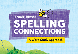 Zaner-Bloser Spelling Connections. A word study approach.