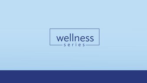 Wellness Series
