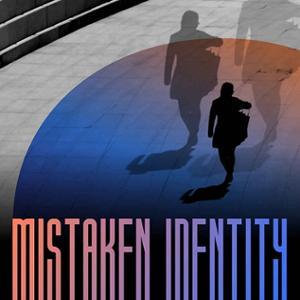 <em>Mistaken Identity</em>