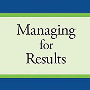 <em>Managing for Results</em>