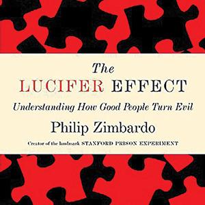 <em>The Lucifer Effect: Understanding How Good People Turn Evil</em>