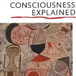 <em>Consciousness Explained</em>
