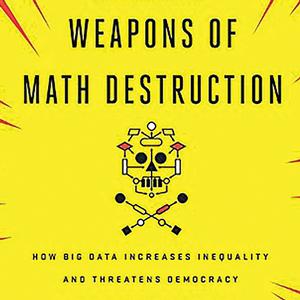 <em>Weapons of Math Destruction</em>