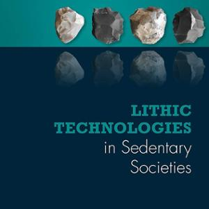<em>Lithic Technologies in Sedentary Societies</em>