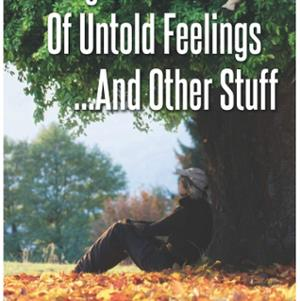 <em>Telling Stories Of Untold Feelings … And Other Stuff</em>