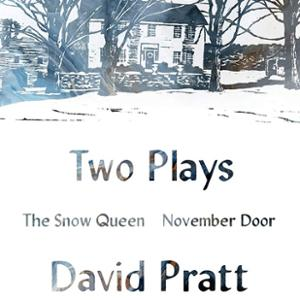 "<em>Two Plays (""The Snow Queen"" and ""November Door"")</em>"