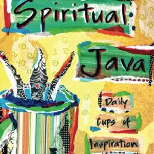<em>Spiritual Java: Daily Cups of Inspiration</em>
