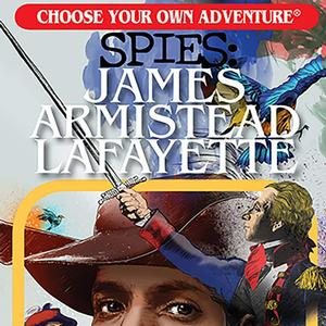<em>Choose Your Own Adventure Spies: James Armistead Lafayette</em>