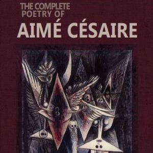 <em>The Complete Poetry of Aimé Césaire</em>