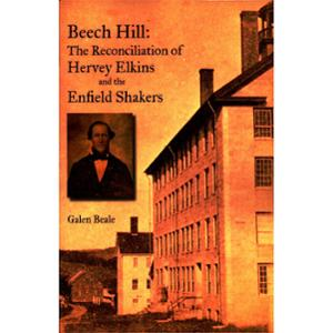 <em>Beech Hill: The Reconciliation of Hervey Elkins and the Enfield Shakers</em>