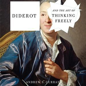 <em>Diderot and the Art of Thinking Freely</em>