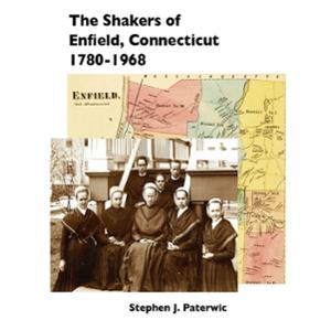 <em>The Shakers of Enfield, Connecticut        1780-1968 </em>