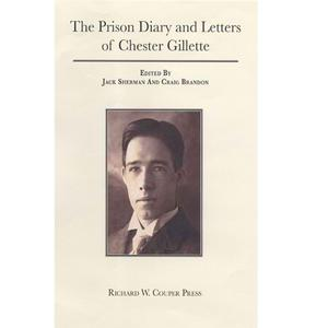 <em>The Prison Diary and Letters of Chester Gillette: September 18, 1907 through March 30, 1908</em>