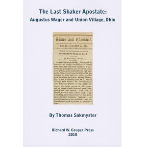 <em>The Last Shaker Apostate: Augustus Wager and Union Village, Ohio</em>