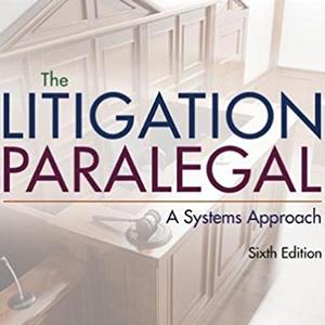<em>TheLitigation Paralegal: A Systems Approach</em>