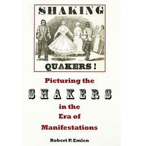 <em>Picturing the Shakers in the Era of Manifestations</em>
