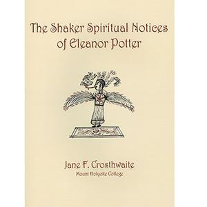 <em>The Shaker Spiritual Notices of Eleanor Potter</em>