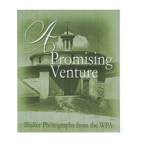 <em>A Promising Venture: Shaker Photographs from the WPA</em>