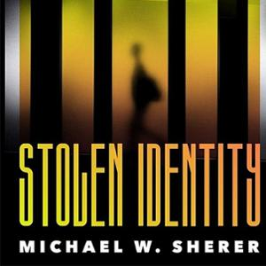 <em>Stolen Identity</em>