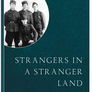 <em>Strangers in a Stranger Land: How One Country's Jews Fought an Unwinnable War Alongside Nazi Troops … and Survived </em>