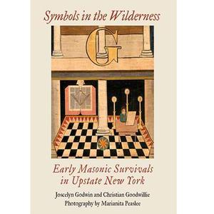<em>Symbols in the Wilderness: Early Masonic Survivals in Upstate New York</em>