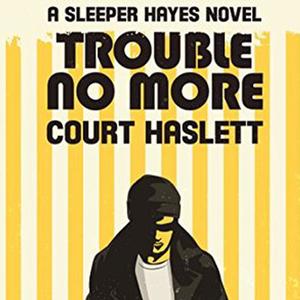 <em>Trouble No More</em>