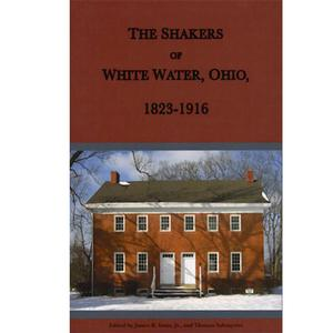 <em>The Shakers of White Water, Ohio, 1823-1916</em>