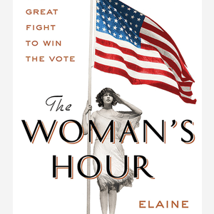 <em>The Woman's Hour: The Great Fight to Win the Vote</em>