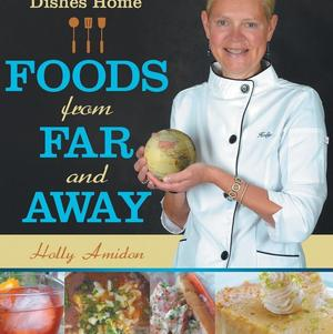 <em>Foods from Far and Away: Bringing Regional Dishes Home</em>