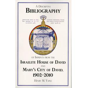 <em>A Descriptive Bibliography of Imprints from the Israelite House of David and Mary's City of David, 1902-2010</em>
