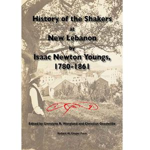 <em>History of the Shakers at New Lebanon by Isaac Newton Youngs, 1780-1861</em>
