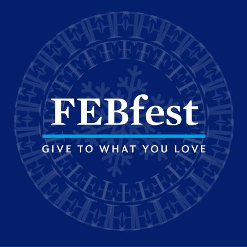 FebFest  - Give to What You Love