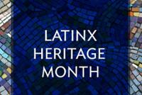 Latinx Heritage Month Celebrates Memories, Roots, Rebirth