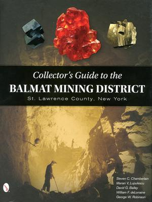<em>Collector's Guide to the Balmat Mining District, St. Lawrence County, New York</em>