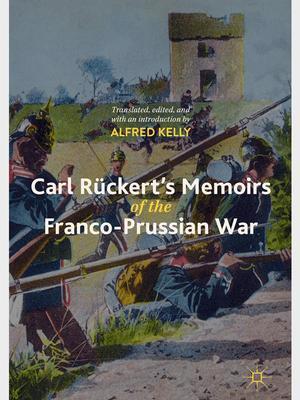 <em>Carl Rückert's Memoirs of the Franco-Prussian War</em>