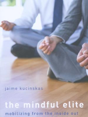 The Mindful Elite - Jaime Kucinskas