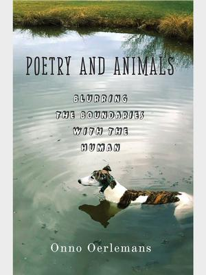 <em>Poetry and Animals: Blurring the Boundaries with the Human</em>, by Onno Oerlemans