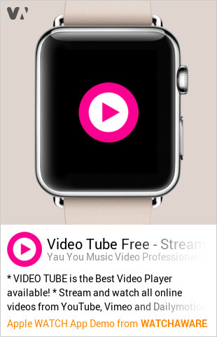 Video Tube™ by Yau You Music Video Professionals - Tube Studio Watch