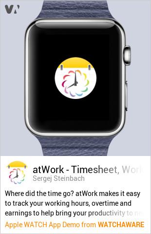 atwork timesheet time tracker by sergej steinbach watch app embed