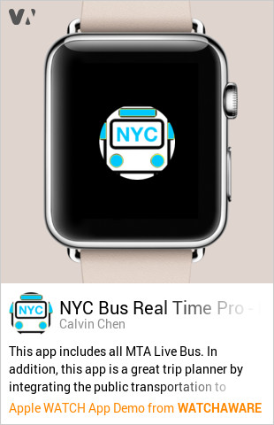 My NYC Next Bus Real Time Pro by Calvin Chen Watch App Embed