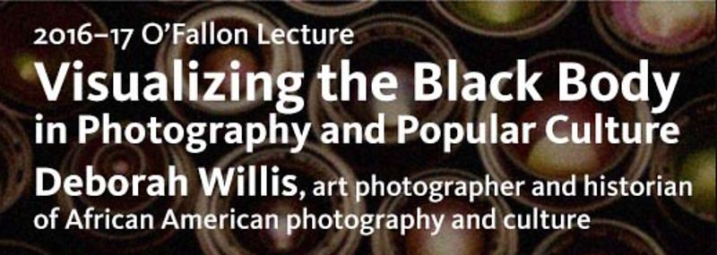 "Deborah Willis: ""Visualizing the Black Body in Photography and Popular Culture"" Pictures"