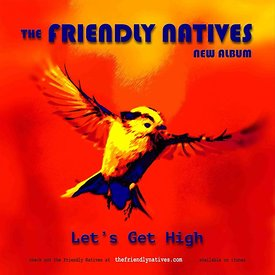 The Friendly Natives - Let's Get High Album Cover
