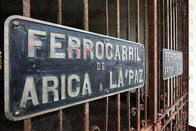 Sign on entrance to station for now unoperational Arica to La Paz railway, Arica, Region XV, Chile
