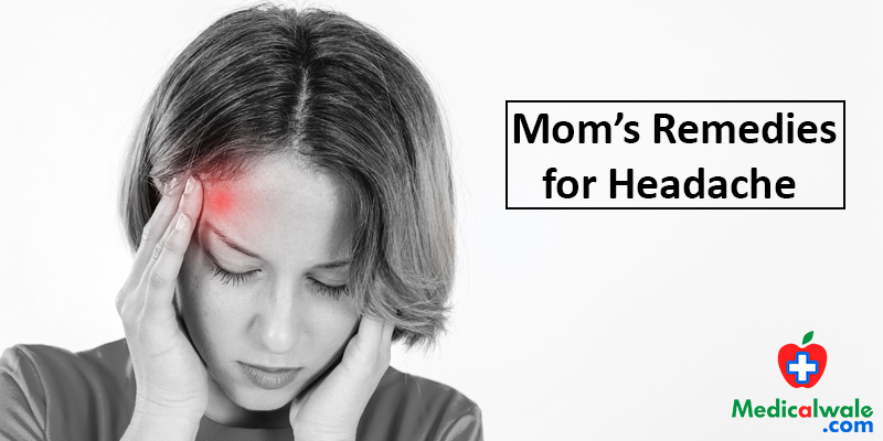 Moms Remedies for Headache