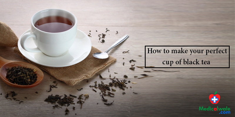 How To Make Your Perfect Cup Of Black Tea | Black Tea Recipe