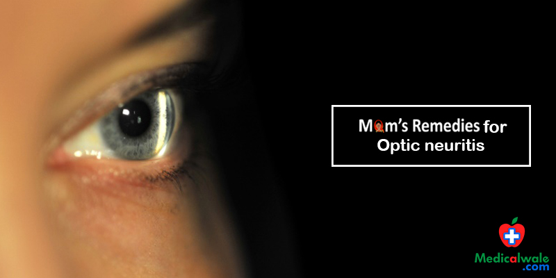 Moms Remedies for Optic neuritis