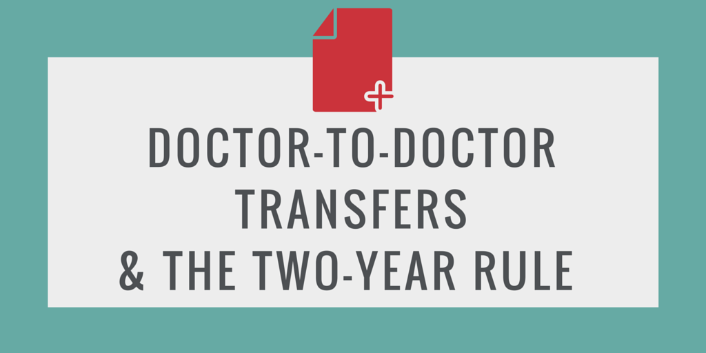 DOCTOR-TO-DOCTOR-TRANSFERS-THE-TWO-YEAR-RULE